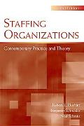 Staffing Organizations Contemporary Practice And Theory