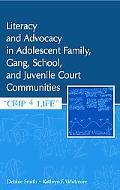 Literacy And Advocacy in Adolescent Family, Gang, School, And Juvenile Court Communities Cri...