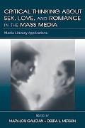 Critical Thinking About Sex, Love, And Romance in the Mass Media Media Literacy Applications