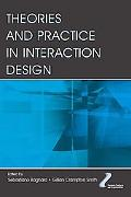 Theories and Practice in Interaction Design