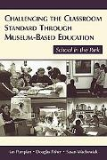 Challenging the Classroom Standard Through Museum-based Education School in the Park