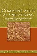 Communication As Organizing Empirical And Theoretical Approaches to the Dynamic of Text And ...