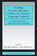 Teaching Chinese, Japanese, and Korean Heritage Language Students Curriculum Needs, Material...