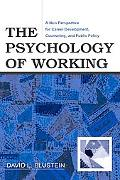 Psychology of Working A New Perspective for Carrer Development, Counseling, And Public Policy