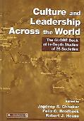 Culture And Leadership Across the World The Globe Book of In-depth Studies of 25 Societies