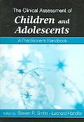 Clinical Assessment of Children And Adolescents A Practitioner's Handbook