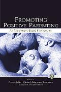 Promoting Positive Parenting An Attachment-Based Intervention