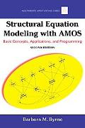 Structural Equation Modeling With AMOS: Basic Concepts, Applications, and Programming (Multi...