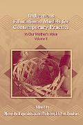 Indigenous Educational Models for Contemporary Practice: In Our Mother's Voice, Vol. 2