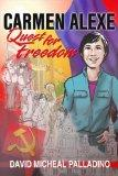 Carmen Alexe: Quest for Freedom