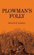 Plowman's Folly - Edward H. Faulkner - Paperback