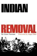Indian Removal The Emigration of the Five Civilized Tribes of Indians