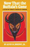 Now That the Buffalo's Gone A Study of Today's American Indians
