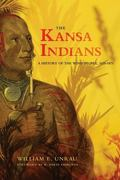 Kansas Indians A History of the Wind People, 1673-1873