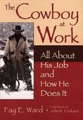 Cowboy at Work All About His Job and How He Does It