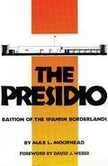 Presidio Bastion of the Spanish Borderlands