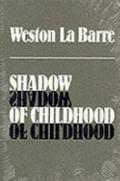 Shadow of Childhood: Neoteny and the Biology of Religion - Weston La Barre - Hardcover