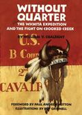 Without Quarter The Wichita Expedition and the Fight on Crooked Creek