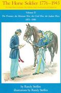 Horse Soldier 1851-1880 The Frontier, the Mexican War, the Civil War, the Indian Wars