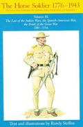 Horse Soldier, 1776-1943 The United States Cavalryman  His Uniforms, Arms, Accoutrements, an...