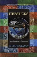 Firesticks A Collection of Stories