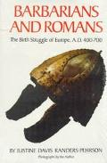 Barbarians and Romans: The Birth Struggle of Europe A. D. 400-700 - Justine Davis Randers-Pe...