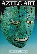 Aztec Art Esther Pasztory