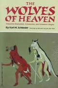 Wolves of Heaven: Cheyenne Shamanism, Ceremonies, and Prehistoric Origins - Karl H. Schlesier