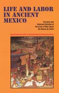 Life and Labor in Ancient Mexico The Brief and Summary Relation of the Lords of New Spain