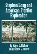 Stephen Long and American Frontier Exploration