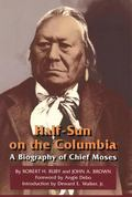 Half-Sun on the Columbia A Biography of Chief Moses