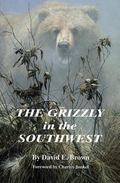 Grizzly in the Southwest Documentary of an Extinction