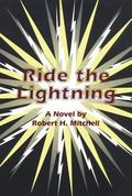 Ride the Lightning A Novel