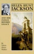Helen Hunt Jackson+her Indian Reform...