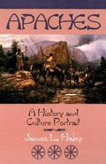 Apaches A History and Culture Portrait