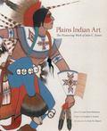 Plains Indian Art : The Pioneering Work of John C. Ewers