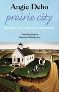 Prairie City The Story of an American Community