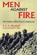 Men Against Fire The Problem of Battle Command