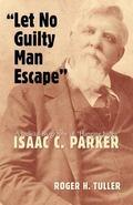 Let No Guilty Man Escape A Judicial Biography of