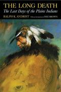 Long Death The Last Days of the Plains Indians