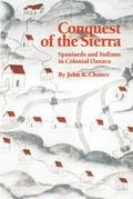Conquest of the Sierra Spaniards and Indians in Colonial Oaxaca