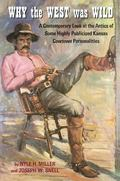 Why the West Was Wild A Contemporary Look at the Antics of Some Highly Publicized Kansas Cow...