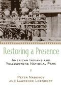 Restoring a Presence American Indians and Yellowstone National Park