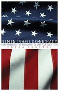 Diminished Democracy From Membership to Management in American Civic Life