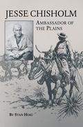 Jesse Chisholm Ambassador of the Plains
