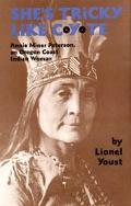 She's Tricky Like Coyote Annie Miner Peterson, an Oregon Coast Indian Woman