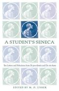 Student's Seneca Ten Letters And Selections from De Providentia And De Vita Beata