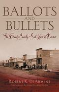 Ballots And Bullets The Bloody County Seat Wars of Kansas