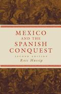 Mexico and the Spanish Conquest