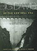 Big Dams of the New Deal Era A Confluence of Engineering And Politics